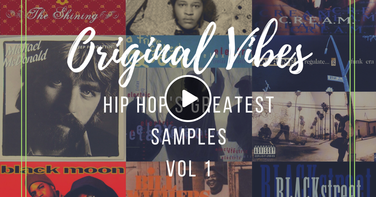 ORIGINAL VIBES VOL  I (Hip Hop's Greatest Samples) by djblazehk