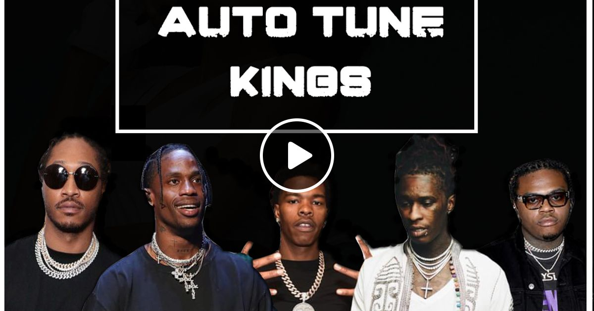 AUTO TUNE KING'S [FT Future ,D Block Europe ,Travis Scott