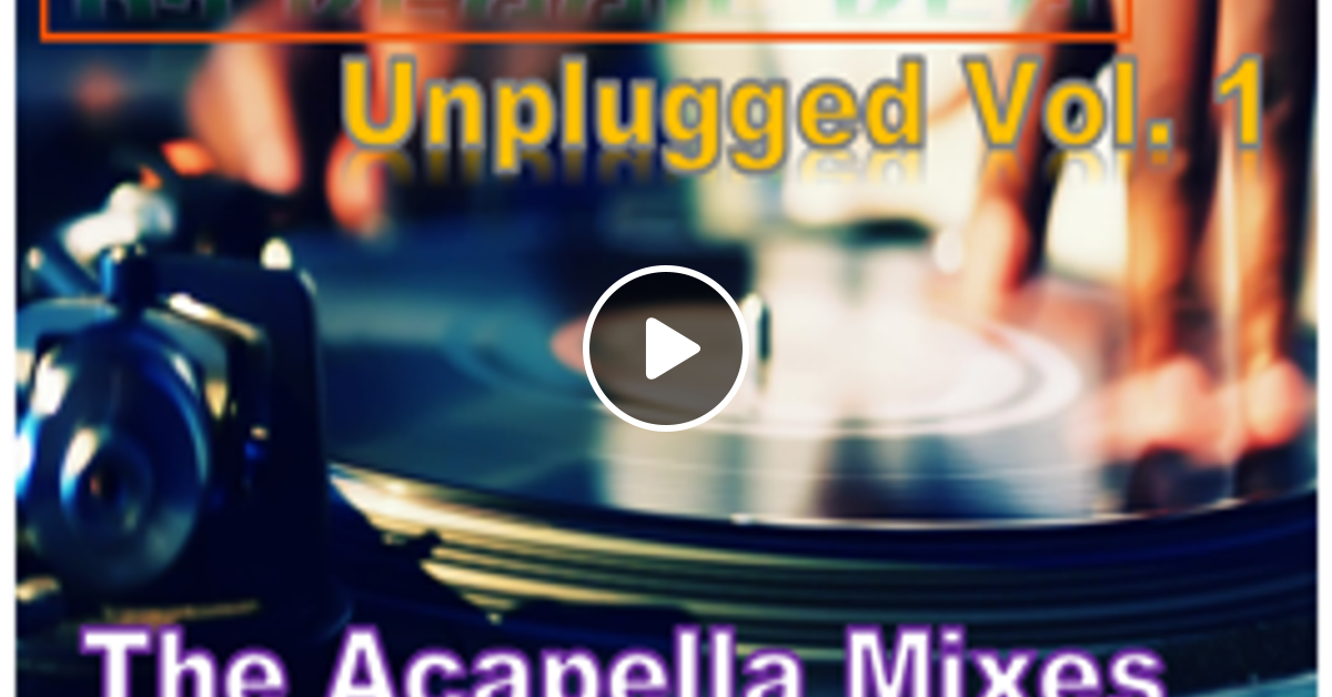 Unplugged (The Acapella Mixes) by djreggiemason | Mixcloud