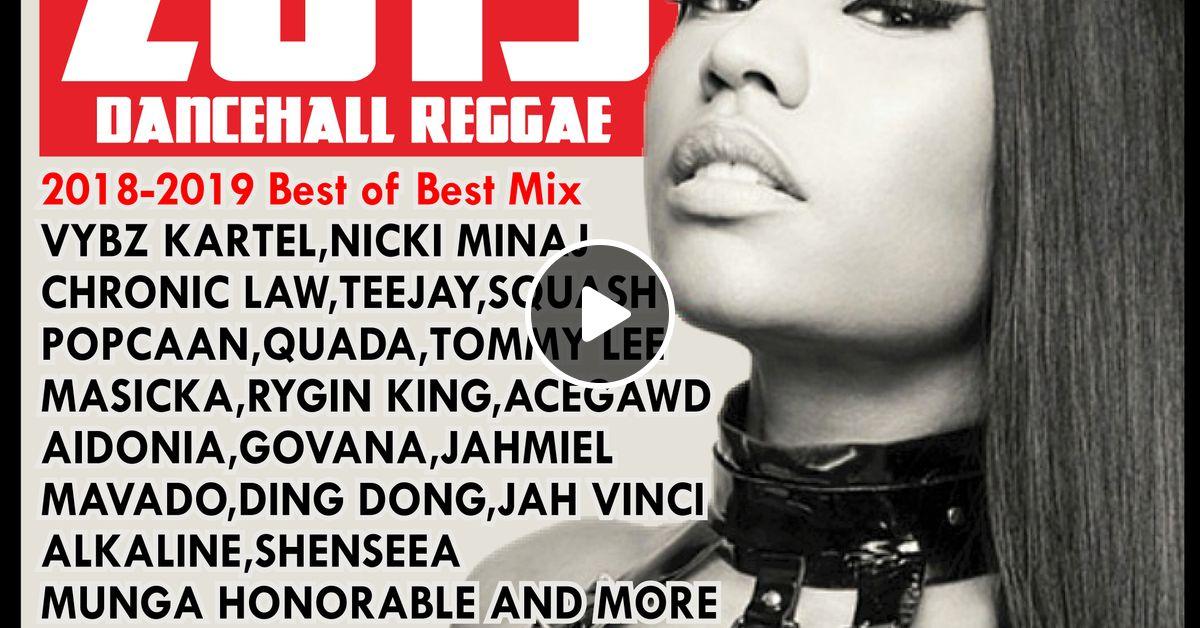 2019 DANCEHALL REGGAE -2018-2019 Best of Best Mix- by DJ