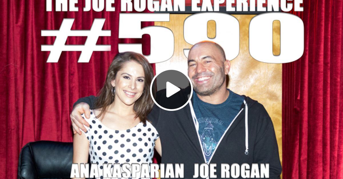 #590 - Ana Kasparian by The Joe Rogan Experience listeners ...