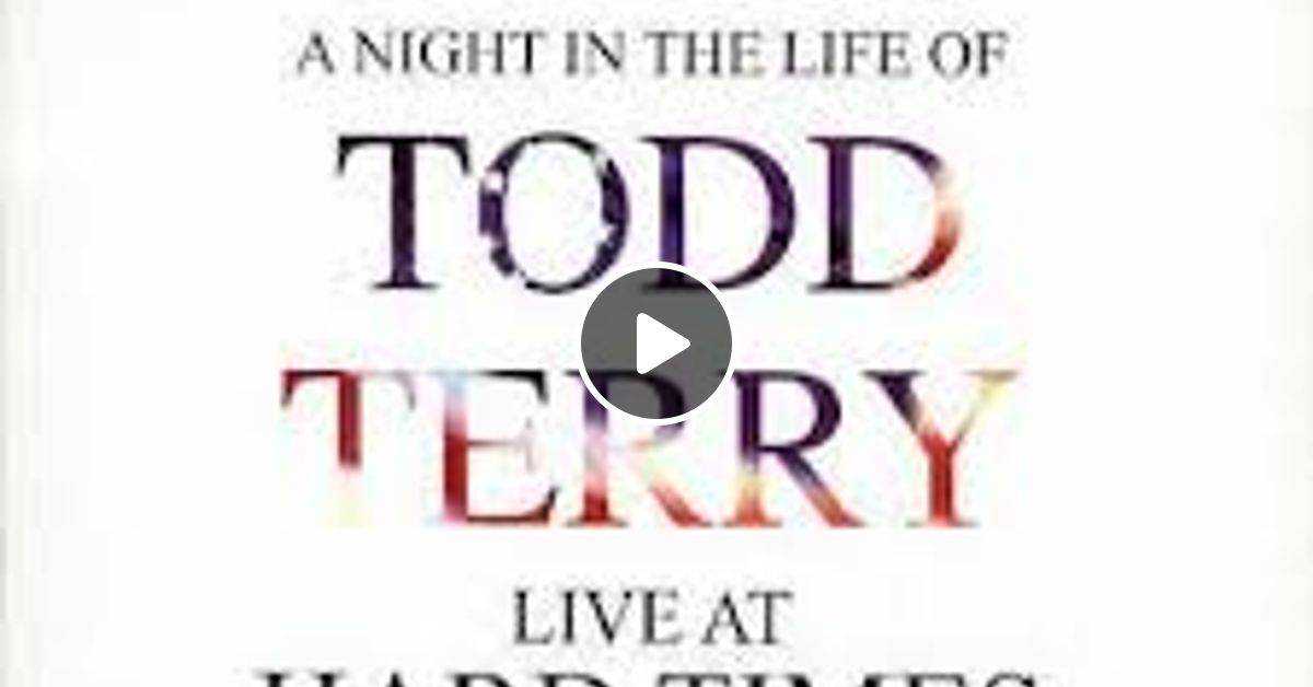 Todd terry a night in the life hard times 1995 by for House music 1995