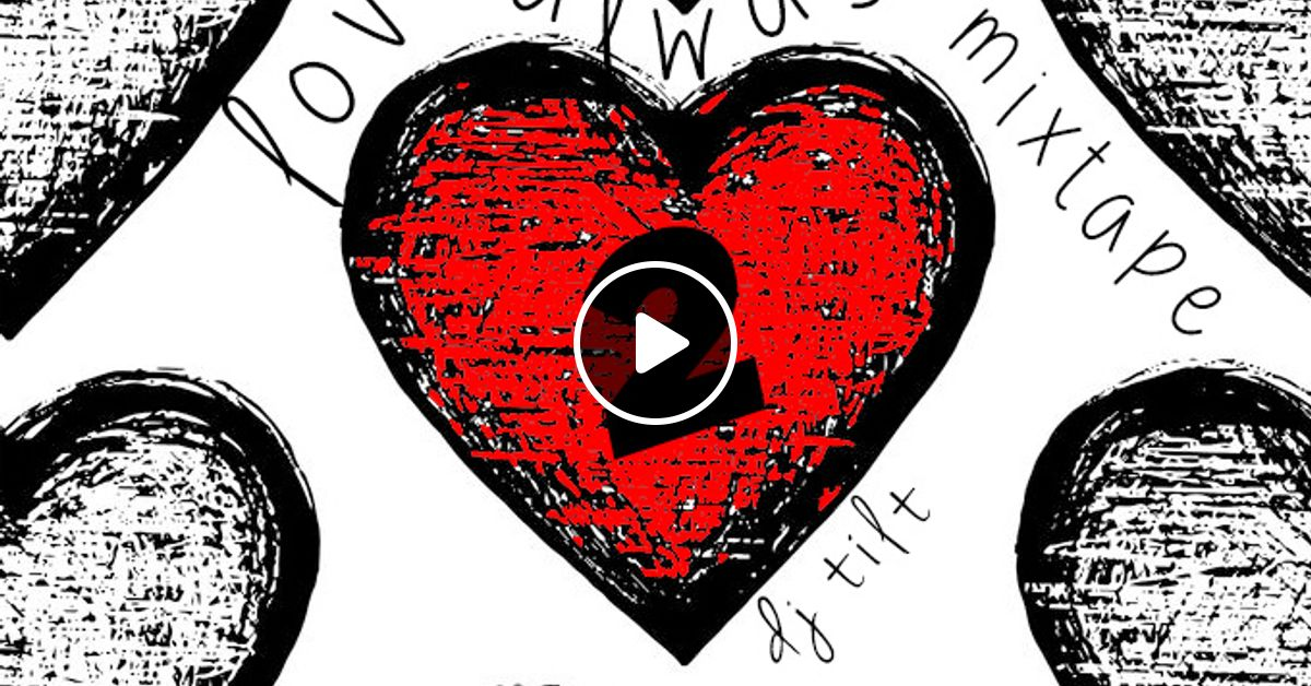 Love always 2 mixtape by dj tilt mixcloud for Bedroom r b mixtape