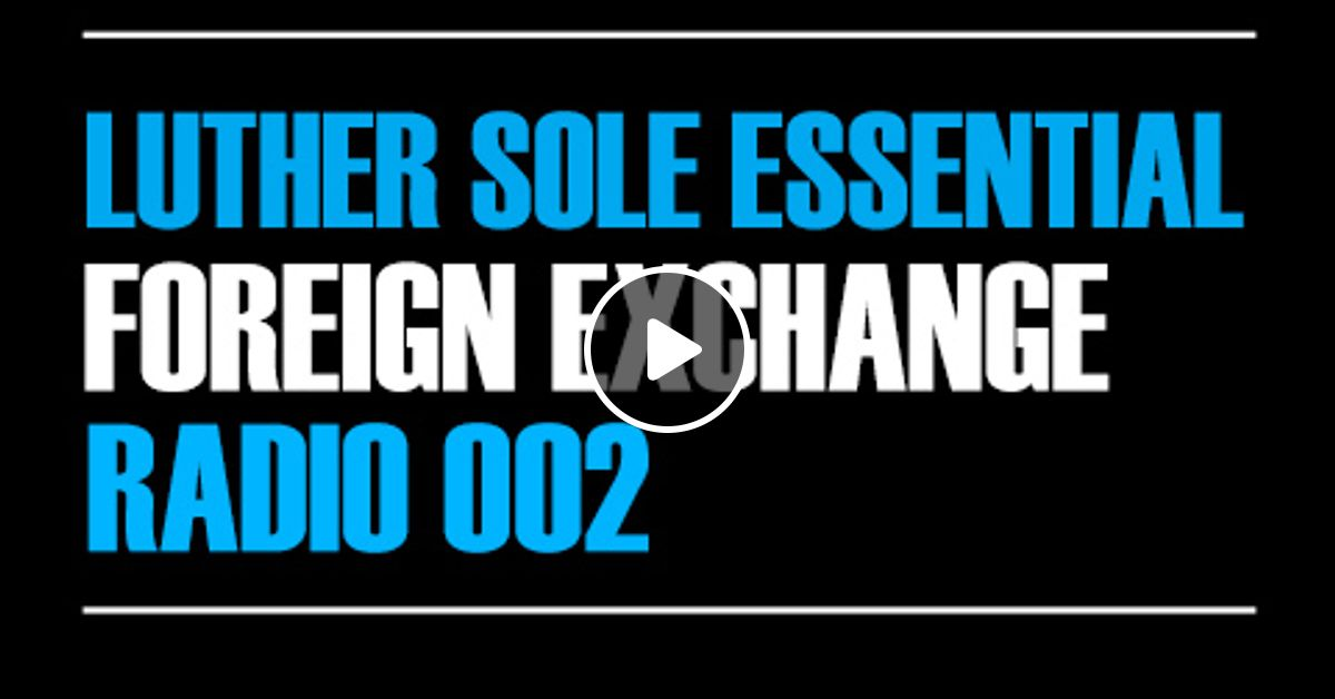 Foreign Exchange Radio 002 Sole