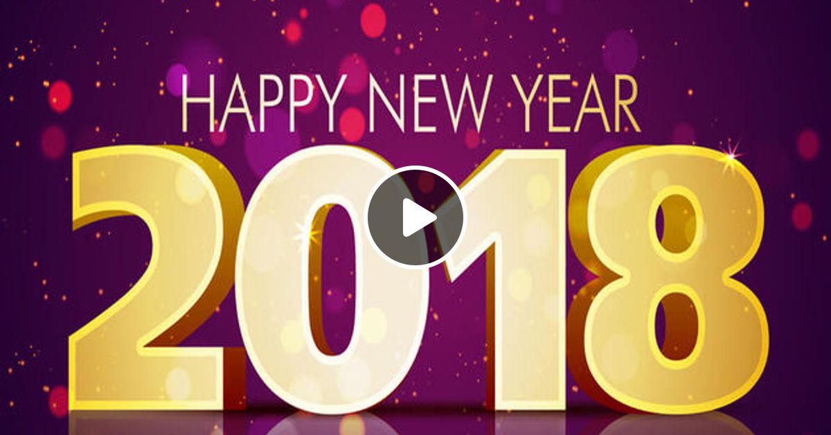 happy new year 2018 by terry by kittisak kaewsawat mixcloud