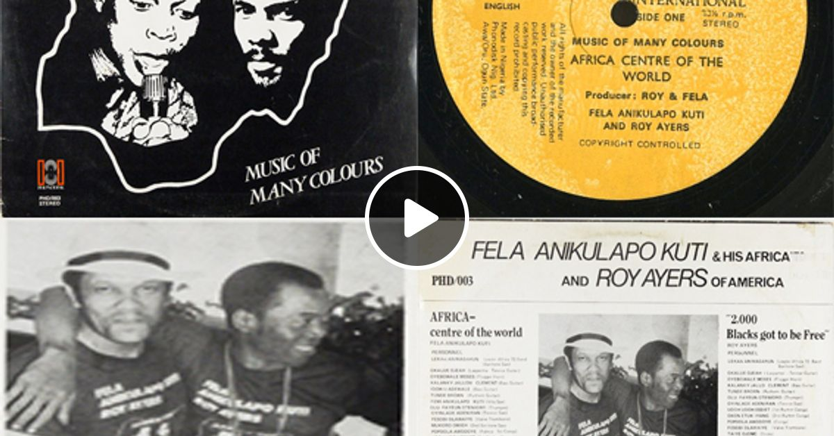 Fela Anikulapo Kuti and Roy Ayers – Music Of Many Colours by Soul