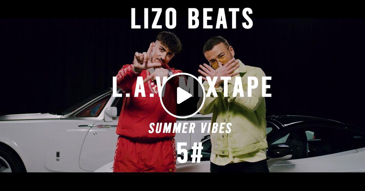 LIZO BEATS - LAV MIXTAPE VOL  5 2019 BEST MIXES HIP HOP