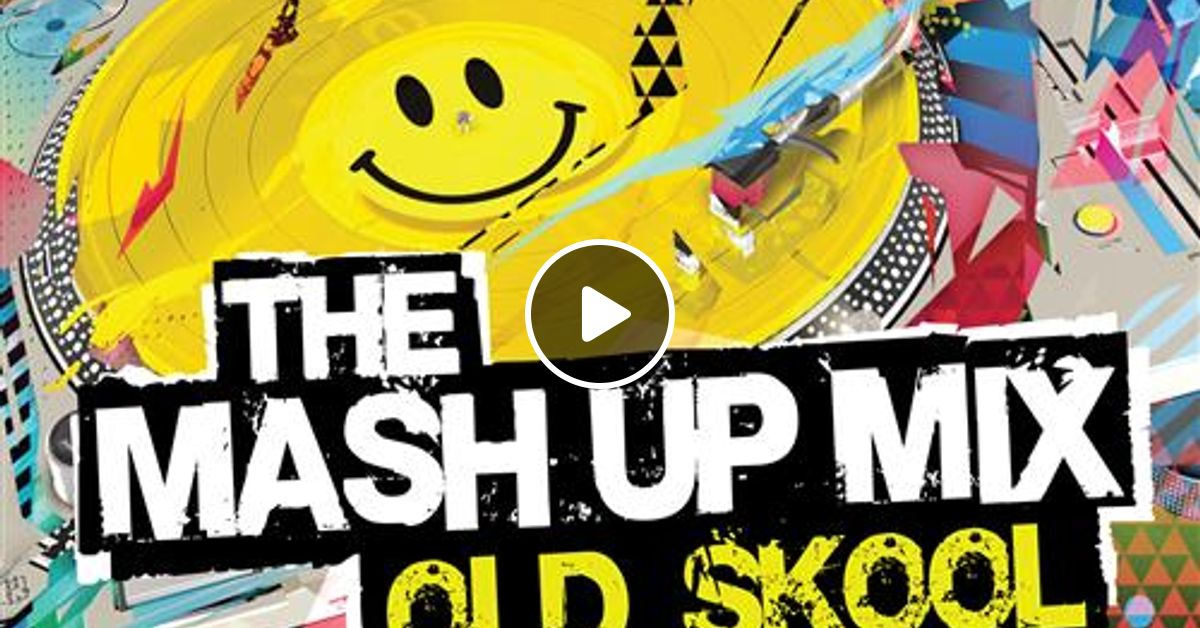 The Mash Up Mix Old Skool - Mixed by The Cut Up Boys (mix 1