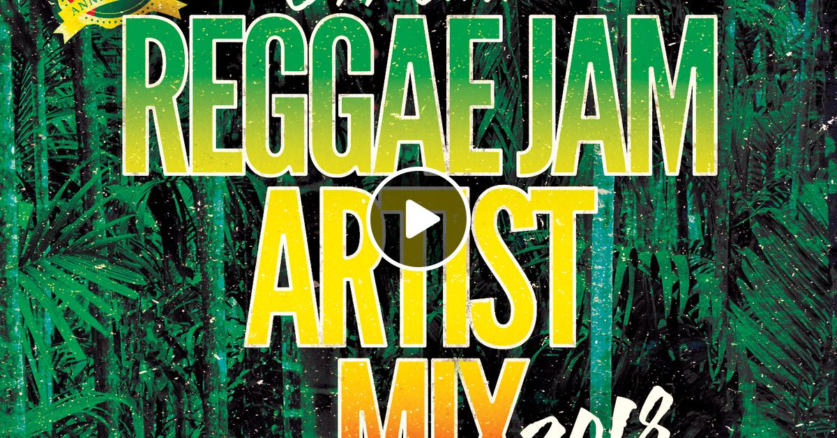 Reggae Jam 2018 - Official Artist Mix [Blessed Love Sound x