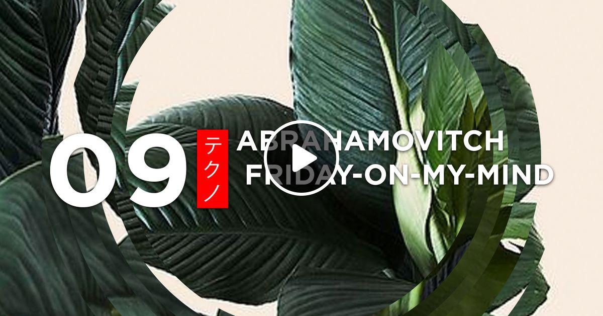 FRIDAY-ON-MY-MIND-09: Ahamovitch by Ahamovitch | Mixcloud on