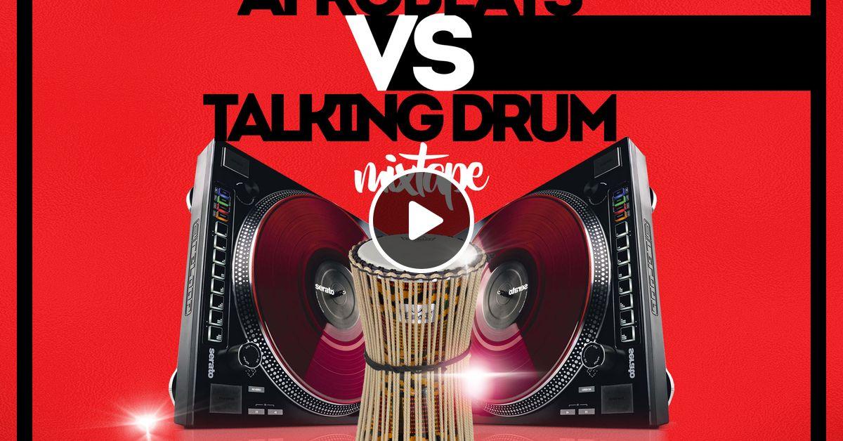 AFROBEATS & TALKING DRUMS MIXTAPE by Dj Unbeetable   Mixcloud