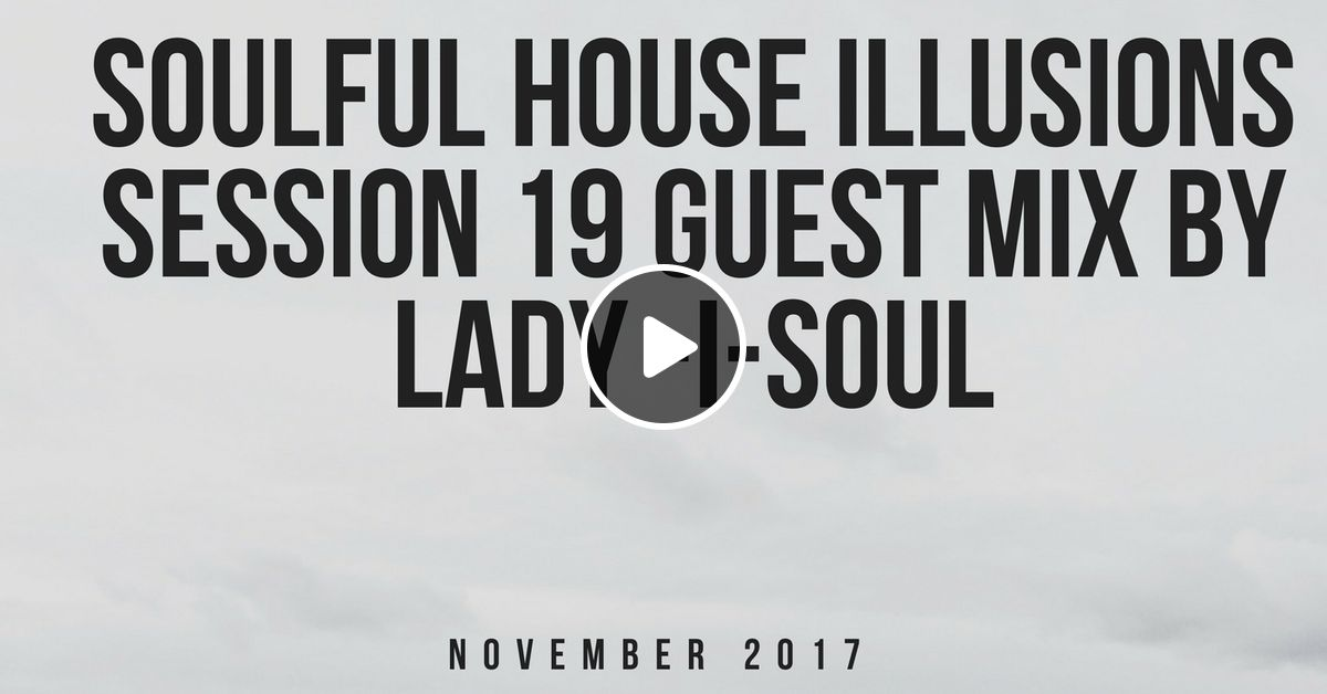 Soulful house illusions session 19 guest mix by lady i soul by drex soulful house illusions session 19 guest mix by lady i soul by drex rampage mixcloud publicscrutiny Images