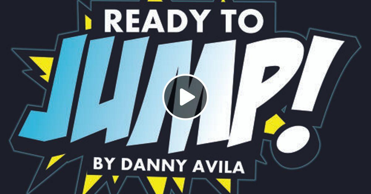 Danny Avila - Ready To Jump #103 by Danny Avila | Mixcloud