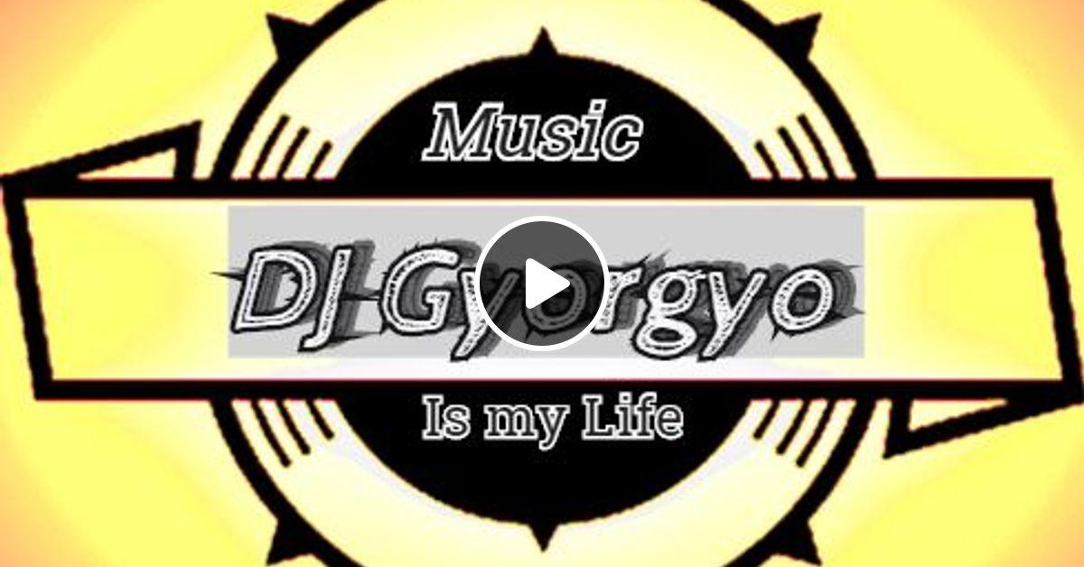 Best Music Mix 2019 DJ Gyorgyo Mixed by DJGyorgyo | Mixcloud