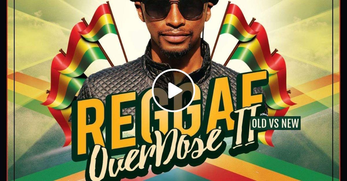 Reggae Overdose Mix Vol 2 [New RIddims Ft Chronixx, Chris Martin