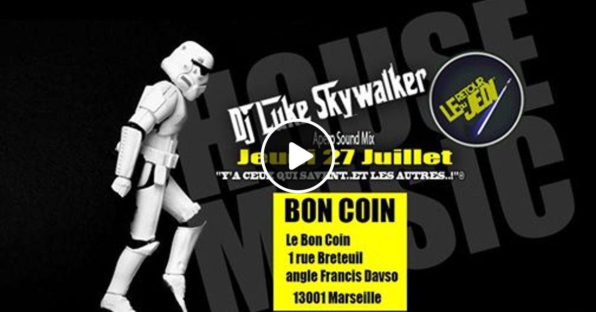 Skywalker At Le Bon Coin Apero Mix 3 By Dj Luke Skywalker