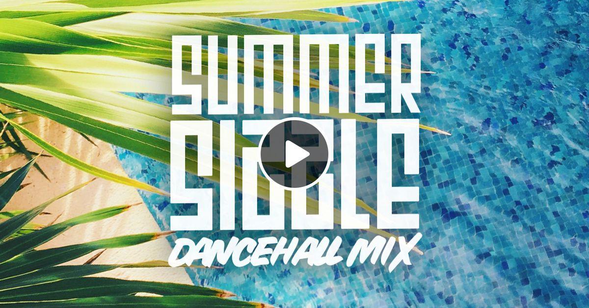 SUMMER SIZZLE - Dancehall Mix 2018 - Splintercell Sound by