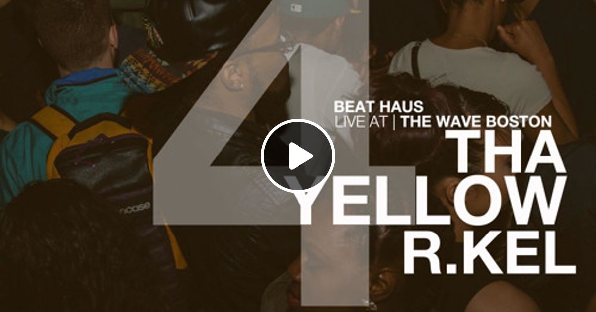The Wave Boston (6/21) - Tha Yellow R. Kel (Beat Haus) by CLLCTV.US Haus Kel on