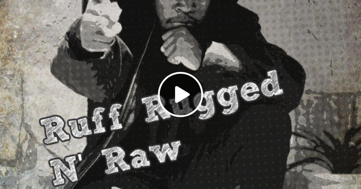Ruff Rugged N Raw By Anthony Wae