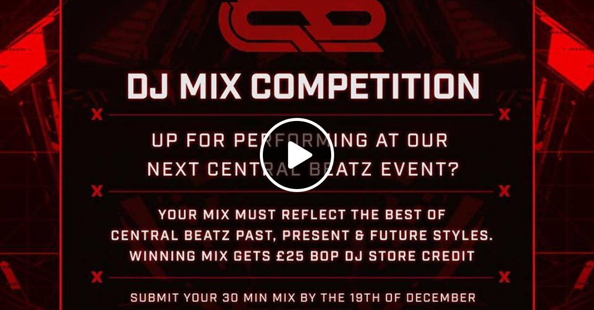 Central Beatz DJ Mix Competition 2019 by Counterfactual