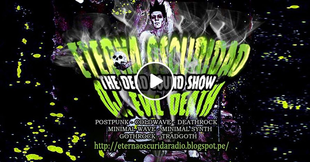 Dead Sound Show Mexico Spain and South America Death Rock