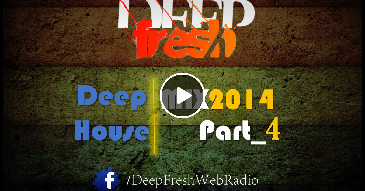 Reposters of deepfresh deep house mix 2014 part 4 for Classic deep house mix
