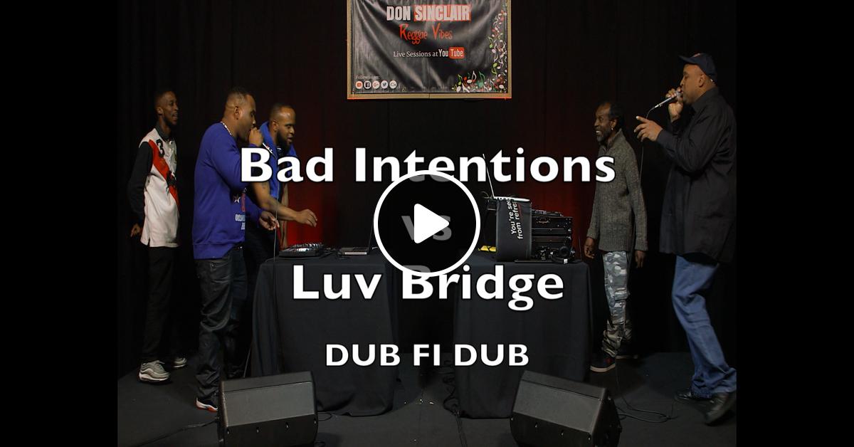 Reggae Dancehall Sound Clash: Bad Intentions vs Luv Bridge