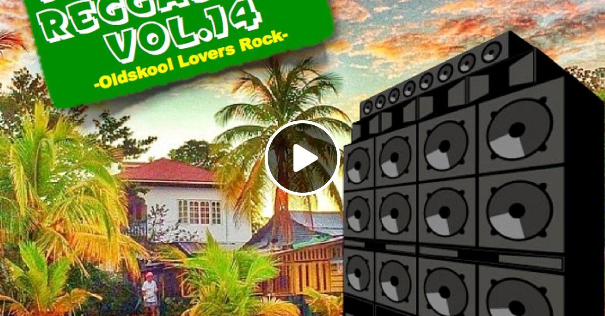 Dancehall Reggae Mix Vol14 Oldskool Lovers Rock By