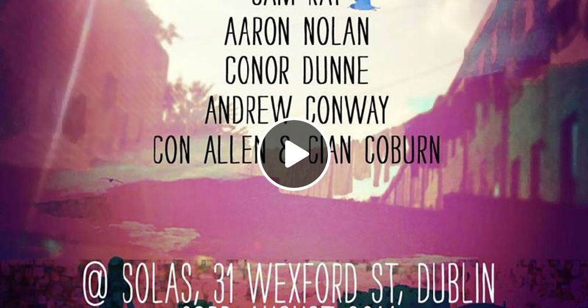 Conor Dunne @ Solas Day Party 23/0814 by Conor Dunne | Mixcloud
