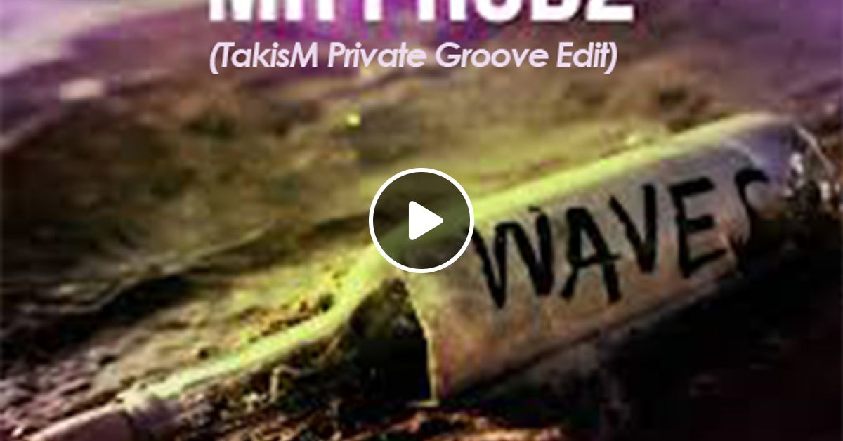Mr  Probz - Waves (TakisM Private Groove Edit) by TakisM