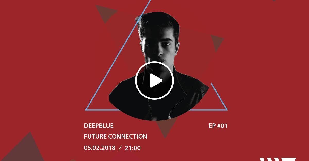 Future Connection Ep 01 W Deepblue