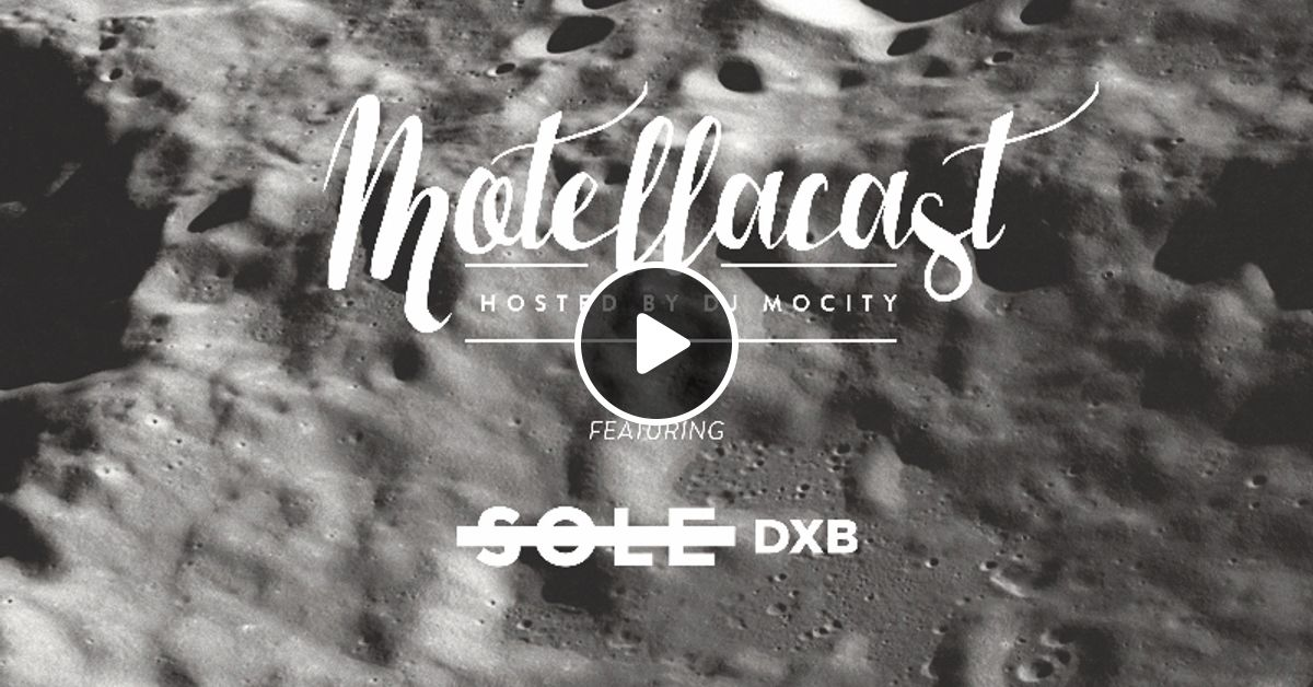 DJ MoCity - #motellacast E29 - 18-11-2015 [Featuring: Sole DXB] by