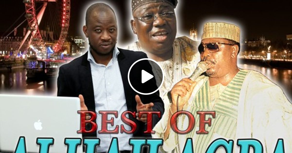 BEST OF ALHAJI AGBA (DR  SIKIRU AYINDE BARRISTER) by