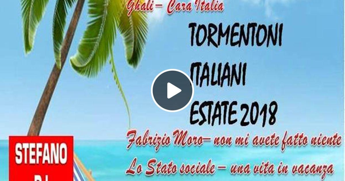 Tormentoni Italiani Estate 2018 Mix By Stefano Dj Stoneangels By Stefano Dj Stoneangels Mixcloud