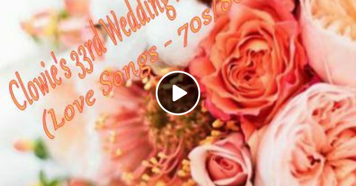 Clowie s rd wedding anniversary mix love songs