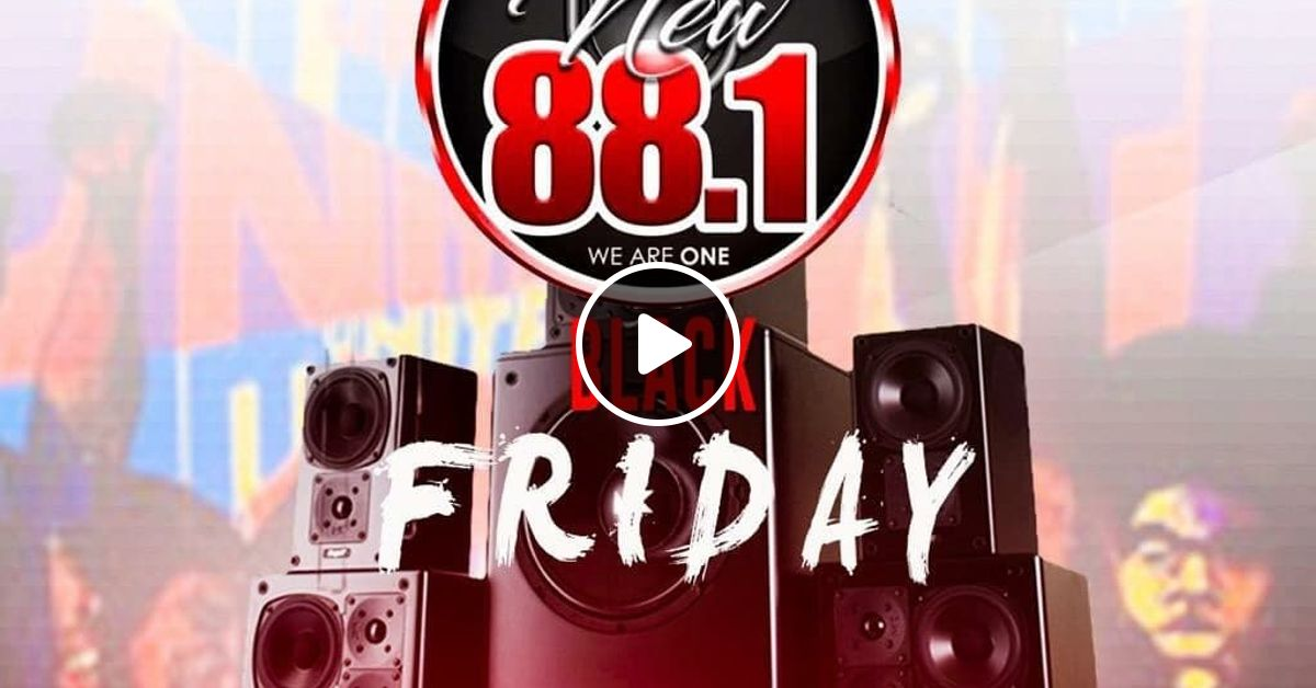 11 29 19 Black Friday Takeover On Power 88 1fm Las Vegas By The Infamous Dj Remix Mixcloud