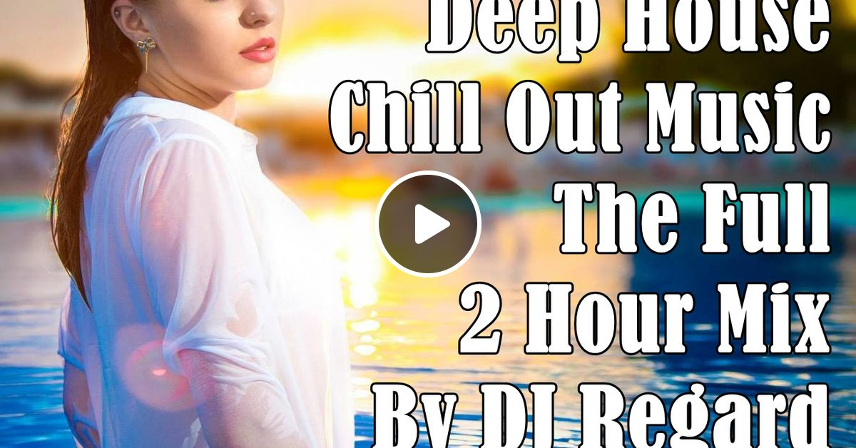 Best of vocal deep house chill out the full 2 hour mix by for Vocal house music charts