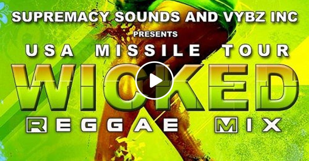 Wicked Reggae Mix Vol 1 by Supremacy Sounds | Mixcloud
