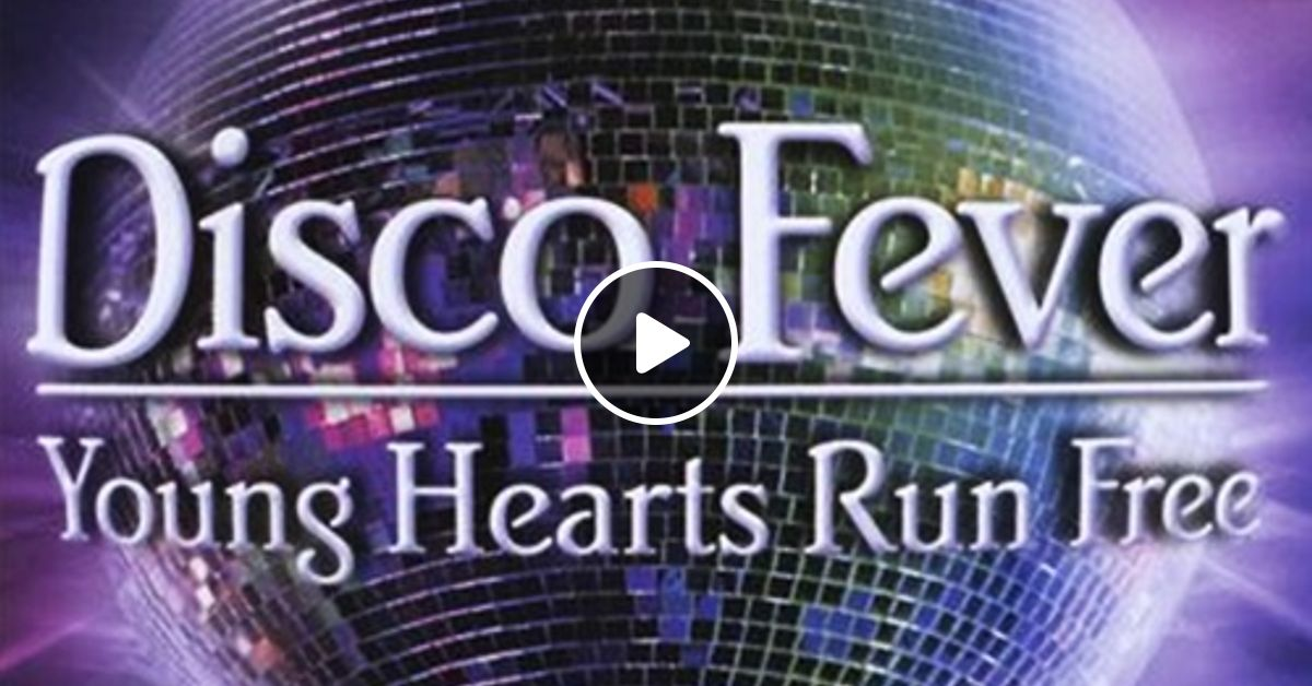 disco fever young hearts run free