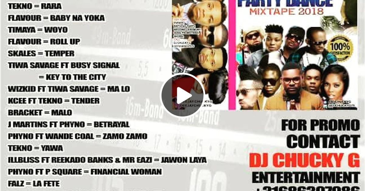 DJ CHUCKY G VS DJ AUSTINO COLLABO NAIJA PARTY DANCE MIXTAPE 2018 mp3