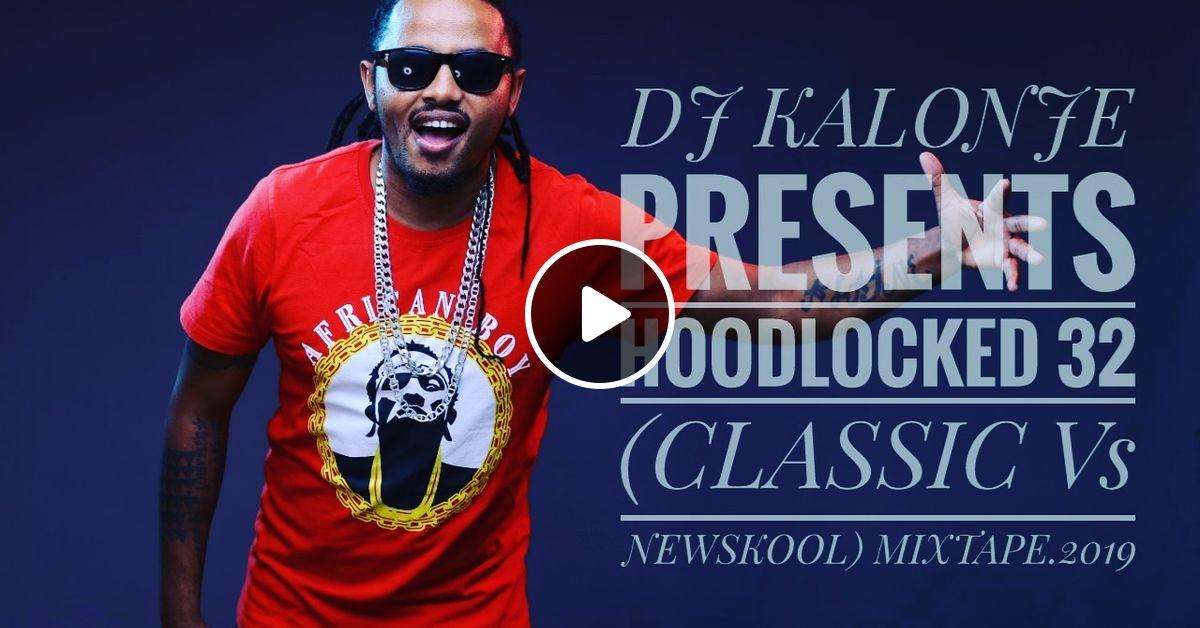 DJ KALONJE PRESENTS HOODLOCKED 32 by deejaykalonje   Mixcloud