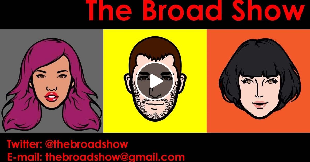 the broad show ep 10 by the black t shirt show mixcloud