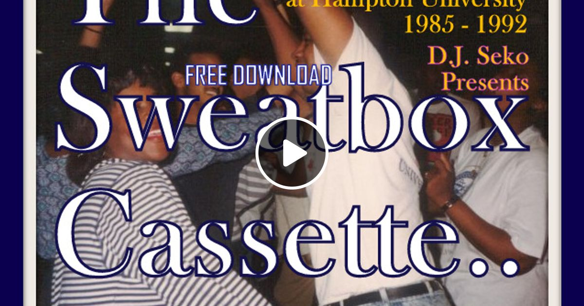 The sweatbox cassette hampton university soul house music for 1992 house music