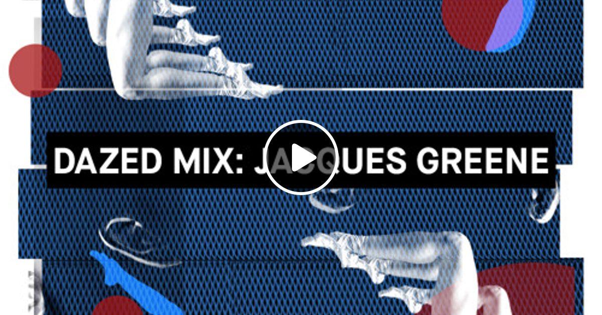 Dazed Mix: Jacques Greene