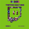 DJ DEE! - Twitch Chat Mix Week 5 (29/01-04/02/2021)