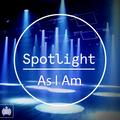 Spotlight 025: As I Am