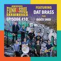 Soundcrash Funk & Soul Radio - Episode 10 ft Dat Brass and Disco Shed