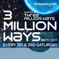Three Million Ways - 3 Million Ways 060 on TM Radio - 15-Nov-2014