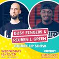BusyFingers x Reuben J Green CFM DOUBLE UP - 16 Dec 2020