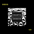 Deeg - Chaotic Groove Podcast - 40